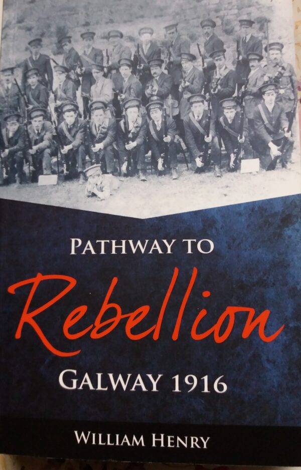 Pathway to Rebellion - Galway 1916